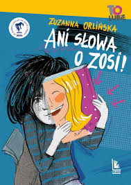 Ani słowa o Zosi! - Zuzanna Orlińska - Wydawnictwo Literatura