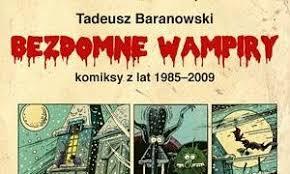 Tadeusz Baranowski zebrał w jeden tom przygody bezdomnych wampirów -  Literatura - rp.pl