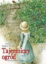 """W Krainie Czytania & Historii: Frances Hodgson Burnett – """"Tajemniczy ogród"""""""