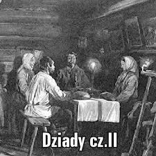 Dziady cz. II Adama Mickiewicza | AleKlasa