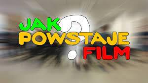 JAK POWSTAJE FILM ? - YouTube