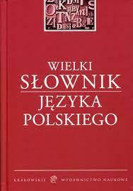 Wielki słownik języka polskiego - Ewa Dereń, Edward Polański (Książka) -  Księgarnia PWN